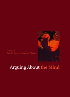 Arguing About the Mind By Gertler, Brie (EDT)/ Shapiro, Lawrence (EDT)