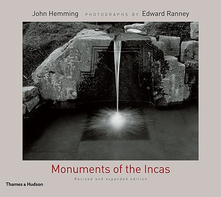 Monuments of the Incas By Hemming, John/ Ranney, Edward (PHT)