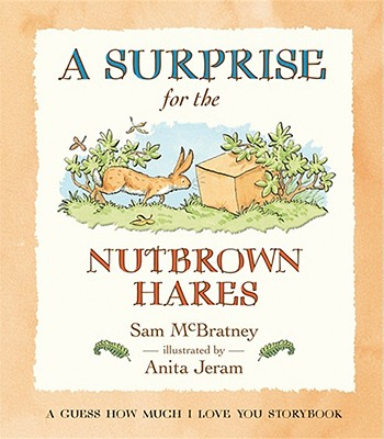 A Surprise for the Nutbrown Hares By McBratney, Sam/ Jeram, Anita (ILT)